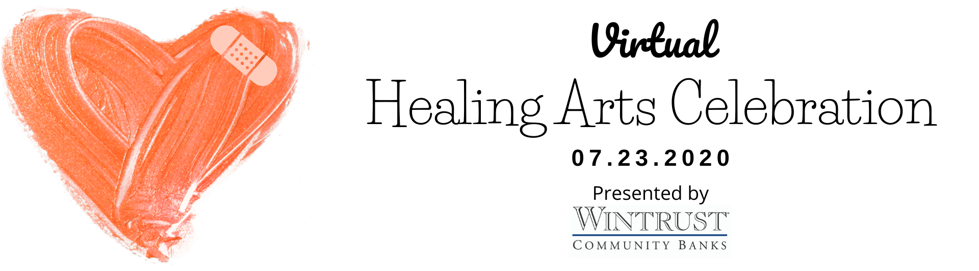 "Orange painted heart with a bandaid on the right corner. Text reads, ""Virtual Healing Arts Celebration 7.23.20. Presented by Wintrust Community Banks"""