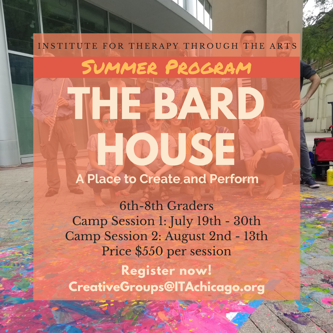 """11 people standing and crouching together outside, some are holding instruments. A colorful paint splattered canvas sits on the ground in front of them. Text reads, """"Summer Program. The Bard House: A Place to Create and Perform. 6th - 8th Graders. Camp Session 1: July 19th - 30th. Camp Session 2: August 2nd - 13th. Register now! CreativeGroups@ITAChicago.org."""""""