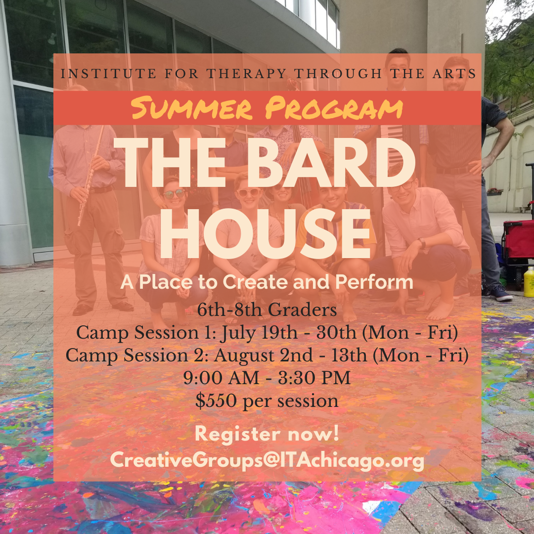 """11 people standing and crouching together outside, some are holding instruments. A colorful paint splattered canvas sits on the ground in front of them. Text reads, """"Summer Program. The Bard House: A Place to Create and Perform. 6th - 8th Graders. Camp Session 1: July 19th - 30th. (Mon - Fri) Camp Session 2: August 2nd - 13th (Mon - Fri). 9:00 AM - 3:30 PM. $550 per session. Register now! CreativeGroups@ITAChicago.org."""""""