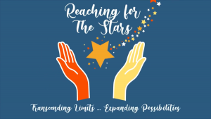 """Blue background with orange and yellow hands holding a shooting star. Text reads, """"Reaching for the Stars. Transcending limits, expanding possibilities."""""""